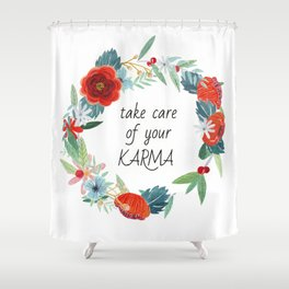Take care of your karma Shower Curtain