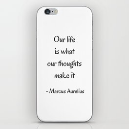 STOIC philosophy quotes - Marcus Aurelius - Our life is what our thoughts make it iPhone Skin