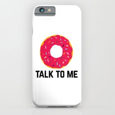 Donut Talk To Me Funny Quote iPhone 6 Slim Case