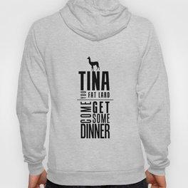 TINA, YOU FAT LARD Hoody