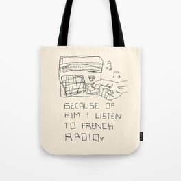French Radio (Because of Him I Listen to French Radio) Tote Bag