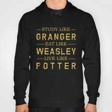 STUDY LIKE GRANGER, EAT LIKE WEASLEY, LIVE LIKE POTTER Hoody