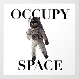 Occupy Space Art Print