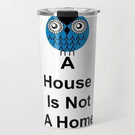 A House Owl Travel Mug
