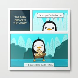 The Late Bird Gets Pizza Metal Print