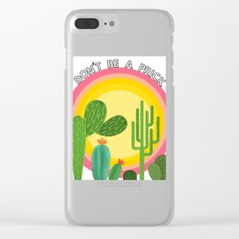 Dont' Be A Prick Clear iPhone Case
