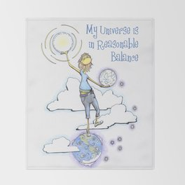 My Universe is in Reasonable Balance Throw Blanket