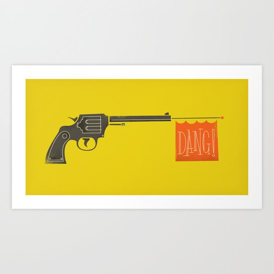 Dang is the new Bang Art Print