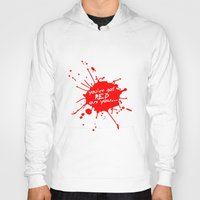 shaun of the dead Hoodies featuring Shaun oF The Dead  |  You've Got Red On You... by Silvio Ledbetter