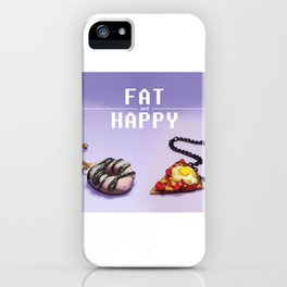 Fat and Happy iPhone Case