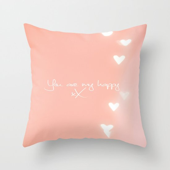 You are my happy design Throw Pillow