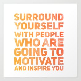Surround Yourself Quote Red & Orange Art Print