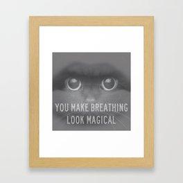 you make breathing look magical  Framed Art Print