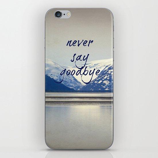 never say goodbye iPhone & iPod Skin