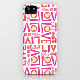 Live What You Love: White/Pink/Coral iPhone Case