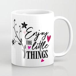 Enjoy The Little Things Quote Coffee Mug