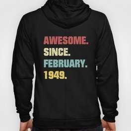 70th Birthday Gift Awesome Since February 1949 Hoody
