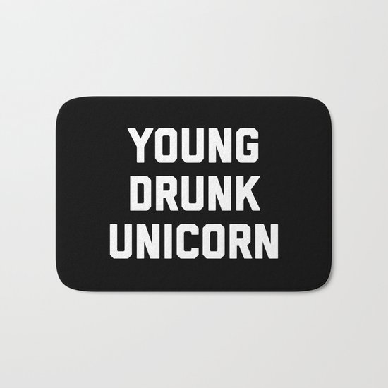 Young Drunk Unicorn Funny Quote Bath Mat