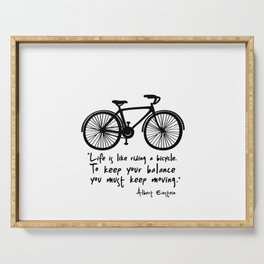 Life is like riding a bicycle... Serving Tray