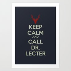 Keep Calm and Call Dr. Lecter Art Print