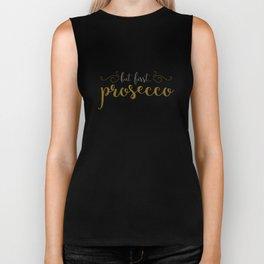 But First... Prosecco Biker Tank