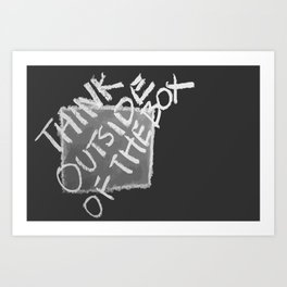 Think outside of the box Art Print