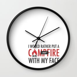 I would rather put a campfire out with my face / Debra Morgan / Dexter Wall Clock