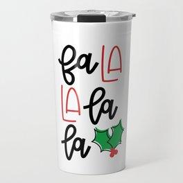 Fa La La Travel Mug