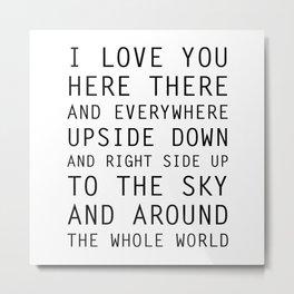 I Love You Everywhere Metal Print