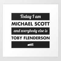 michael scott Art Prints featuring Today I am Michael Scott by The LOL Shop