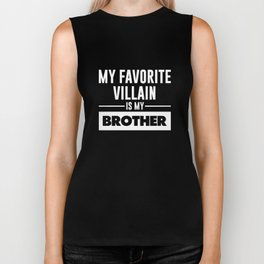 My Favorite Villain is My Brother Funny Graphic T-shirt Biker Tank