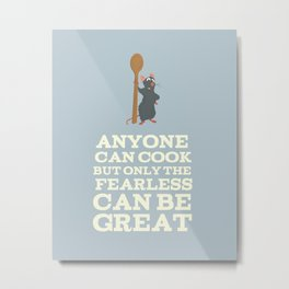 any can cook but only the fearless can be great  Metal Print