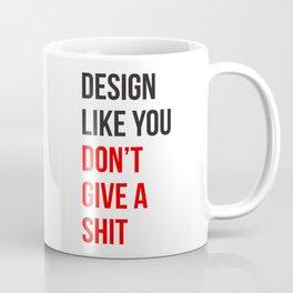 Design Like You... Coffee Mug