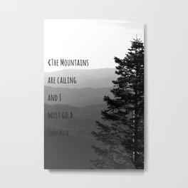 The Mountains are Calling and I must go - John Muir Metal Print