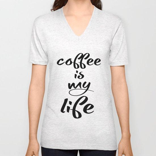 coffee is my life Unisex V-Neck