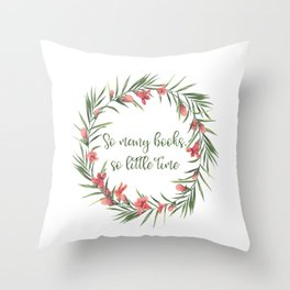 So many books, so little time Throw Pillow