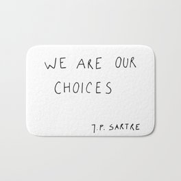 we are our choices III. Bath Mat