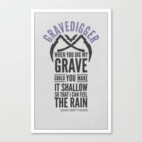 dave matthews Canvas Prints featuring Dave Matthews Band - Quote Poster - Gravedigger by Bearded Bee Designs