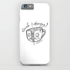 Good Morning Coffee iPhone 6s Slim Case