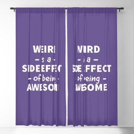 Weird is a Side Effect of Being Awesome (Ultra Violet) Blackout Curtain
