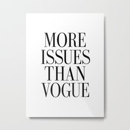Fashion Quote Fashion Wall Art Typography Print Quote Wall Art Printable More Issues Than Vogue Art Metal Print