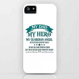 My Dad - My HERO iPhone Case