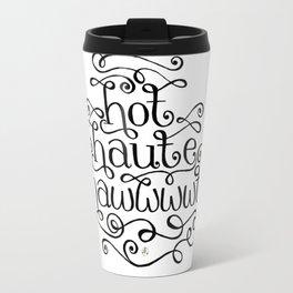 Hot Haute Hawt Travel Mug