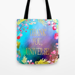 Thank You, Universe! Tote Bag
