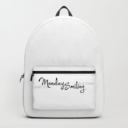 Yeah, it's Monday. but keep smiling  Backpack