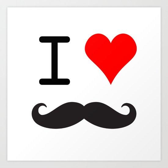 I Love Mustache Art Print