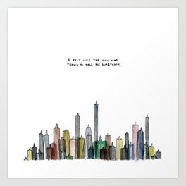 I felt like the city was trying to tell me something. Art Print