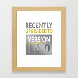 Fun 16th Birthday Recently Upgraded to Version 16 Framed Art Print