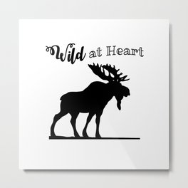 Wild at Heart-Moose Metal Print
