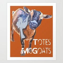 """Totes McGoats!"" ~ Nigerian Dwarf Goat Pop Art Photography!  Gotta Love the Goaty-Woaties! Art Print"